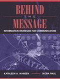 Behind the Message : Information Strategies for Communicators (04 Edition)