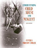Understanding Child Abuse & Neglect 6th Edition