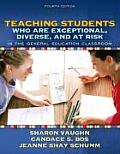 Teaching Students Who Are Exceptional Diverse & at Risk in the General Education Classroom