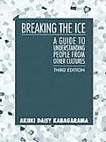 Breaking the Ice: A Guide to Understandng People from Other Cultures