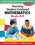 Van de Walle Professional Mathematics #3: Teaching Student-Centered Mathematics: Grades 5-8