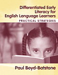 Differentiated Early Literacy For English Language Learners:  Practical Strategies
