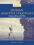 Human Adaptive Strategies : Ecology, Culture, and Politics (3RD 05 Edition)
