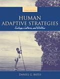 Human Adaptive Strategies Ecology Culture & Politics 3rd edition