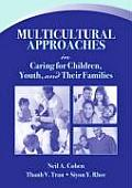 Multicultural Approaches in Caring for Children, Youth, and Their Families (07 Edition)