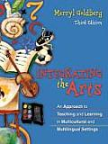 Integrating the Arts An Approach to Teaching & Learning in Multicultural & Multilingual Settings