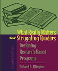 What Really Matters for Struggling Readers Designing Research Based Programs 2nd edition