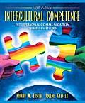 Intercultural Competence : Interpersonal Communication Across Cultures (5TH 06 - Old Edition)