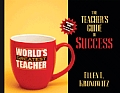 Teachers Guide to Success Teaching Effectively in Todays Classrooms With DVD