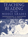 Teaching Reading in the Middle Grades Understanding & Supporting Literacy Development With Access Code