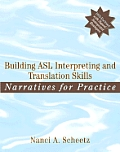 Building Asl Interpreting and Translation Skills : Narratives for Practice - With DVD (09 Edition)