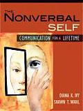 Nonverbal Self : Communication for a Lifetime (09 Edition)
