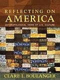 Reflecting on America: Anthropological Views of U.S. Culture Cover