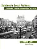 Solutions to Social Problems Lessons from Other Societies