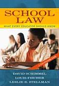School Law What Every Educator Should Know A User Friendly Guide
