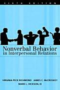 Nonverbal Behavior in Interpersonal Relations (6TH 08 - Old Edition)