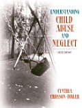 Understanding Child Abuse and Neglect (6TH 05 - Old Edition)