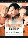 Human Resource Leadership for Effective Schools (5TH 08 Edition)