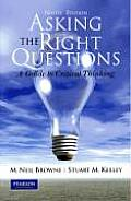 Asking the Right Questions: a Guide To Critical Thinking (9TH 10 - Old Edition)