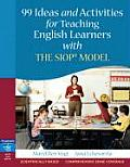 99 Ideas & Activities for Teaching English Learners With the Siop Model