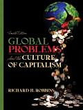 Global Problems & The Culture Of Cap 4th Edition