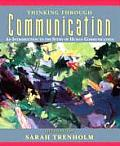 Thinking Through Communication An Introduction to the Study of Human Communication 5th Edition