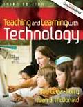 Teaching and Learning with Technology (with Mylabschool) (Mylabschool)