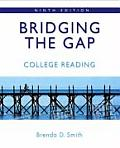 Bridging the Gap : College Reading (9TH 08 - Old Edition)