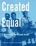 Created Equal : History of the United States, Volume II : From 1865 (3RD 09 - Old Edition)
