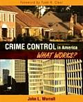 Crime Control in America : What Works? (2ND 08 - Old Edition)