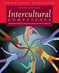 Intercultural Competence: Interpersonal Communication Across Cultures (6TH 10 - Old Edition)