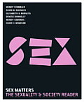 Sex Matters The Sexuality & Society Reader 3rd Edition