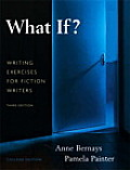 What If Writing Exercises for Fiction Writers 3rd edition