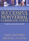Successful Nonverbal Communication: Principles and Applications Cover