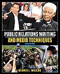 Public Relations Writing and Media Techniques (6TH 09 - Old Edition)