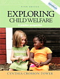 Exploring Child Welfare : a Practice Perspective (5TH 09 - Old Edition)
