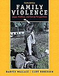 Family Violence: Legal, Medical, and Social Perspectives (6TH 11 - Old Edition)