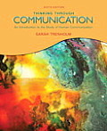 Thinking Through Communication An Introduction to the Study of Human Communication 6th Edition