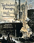 Turbulent Passage: A Global History of the Twentieth Century- (Value Pack W/Mylab Search) [With Access Code]