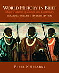World History in Brief: Major Patterns of Change and Continuity, Combined Volume (Myhistorylab)
