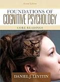 Foundations of Cognitive Psychology Core Readings