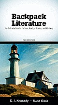 Backpack Literature An Introduction to Fiction Poetry Drama & Writing 3rd Edition