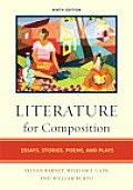 Literature for Composition Reading & Writing Arguments about Essays Stories Poems & Plays Edited by Sylvan Barnet William Burto William