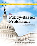 The Policy-Based Profession: An Introduction to Social Welfare Policy Analysis for Social Workers (Mysocialworklab Series Mysocialworklab)