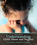 Understanding Child Abuse and Neglect (8TH 10 - Old Edition)