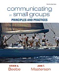 Communicating in Small Groups Principles & Practices 10th Edition