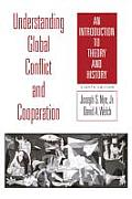 Understanding Global Conflict and Cooperation: an Introduction To Theory and History (8TH 11 - Old Edition)