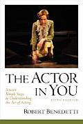 Actor in You Sixteen Simple Steps to Understanding the Art of Acting 5th Edition