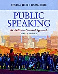 Public Speaking: Audience-centered Approach (8TH 12 - Old Edition)