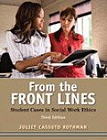 From the Front Lines: Student Cases in Social Work Ethics (3RD 11 - Old Edition)